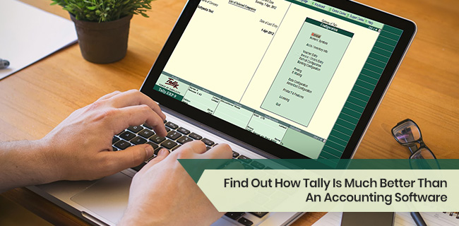 Find Out How Tally Is Much Better Than An Accounting Software