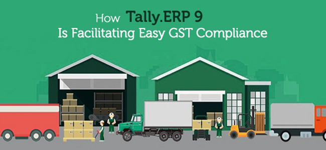 How Tally.ERP 9 Is Facilitating Easy GST Compliance