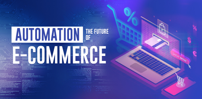 Automation - The future of E-commerce