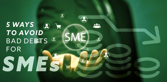 5 Ways to avoid bad debts for SMEs