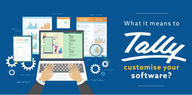 What does it mean to customise your Tally?
