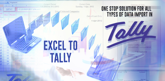 Excel to Tally - One stop solution for all Types of Data import
