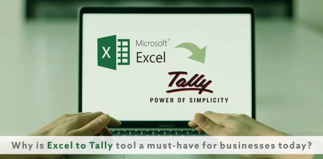 Why is Excel to Tally tool a must-have for businesses today?