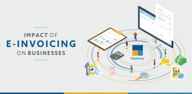Impact of E-invoicing on businesses