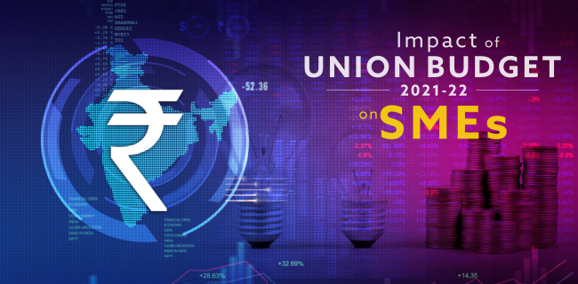 Impact of Union Budget 2021-22 on SMEs