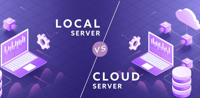 Local server VS Cloud server