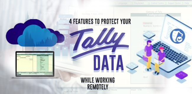 4 Features to protect your Tally      									data while working remotely