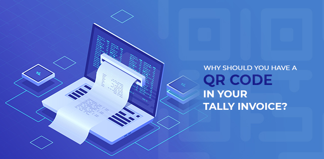 Why should you have a QR code in your Tally invoice?