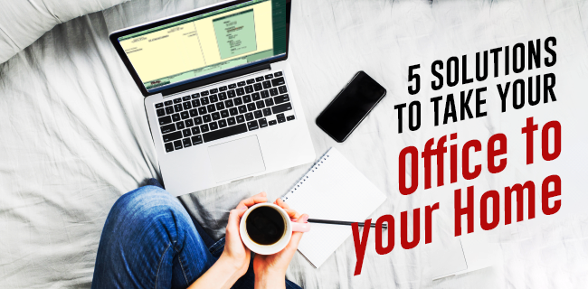 5 solutions to take your office to your home