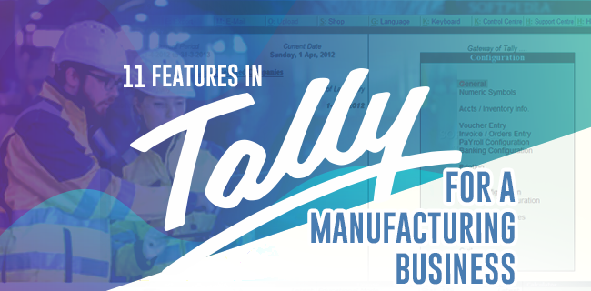 11 features in Tally for a manufacturing business
