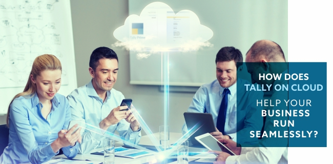 How Tally on Cloud helps your business run seamlessly