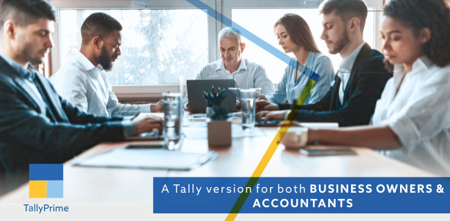 TallyPrime - A Tally version for both Business owners and accountants